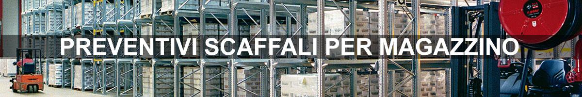 Preventivi Scaffali per magazzino - Scaffalature industriali