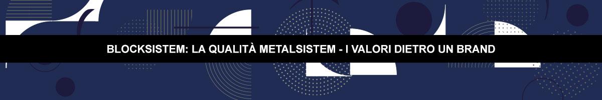 Qualità Metal Sistem